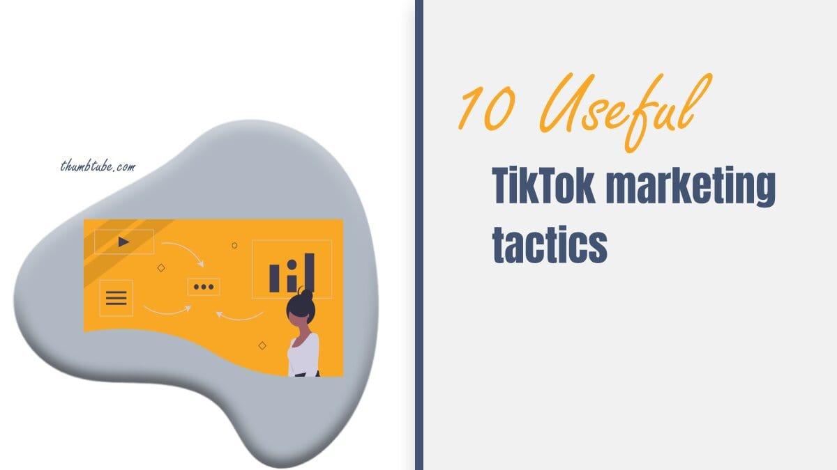 Useful TikTok marketing tactics