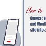Convert your WP WooCommerce site into an app