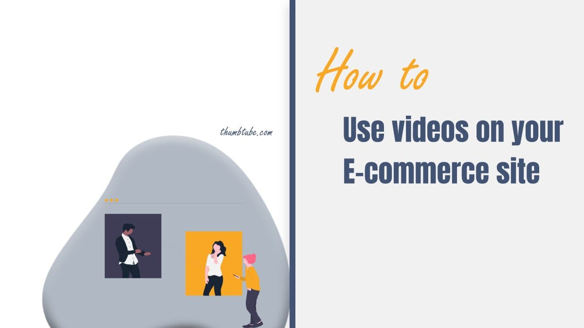 How to use videos on your E-commerce site