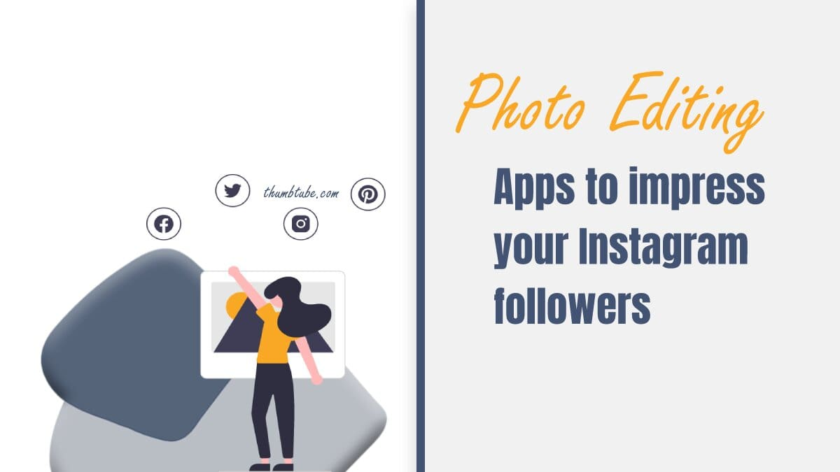 Photo editing apps to impress your Instagram followers