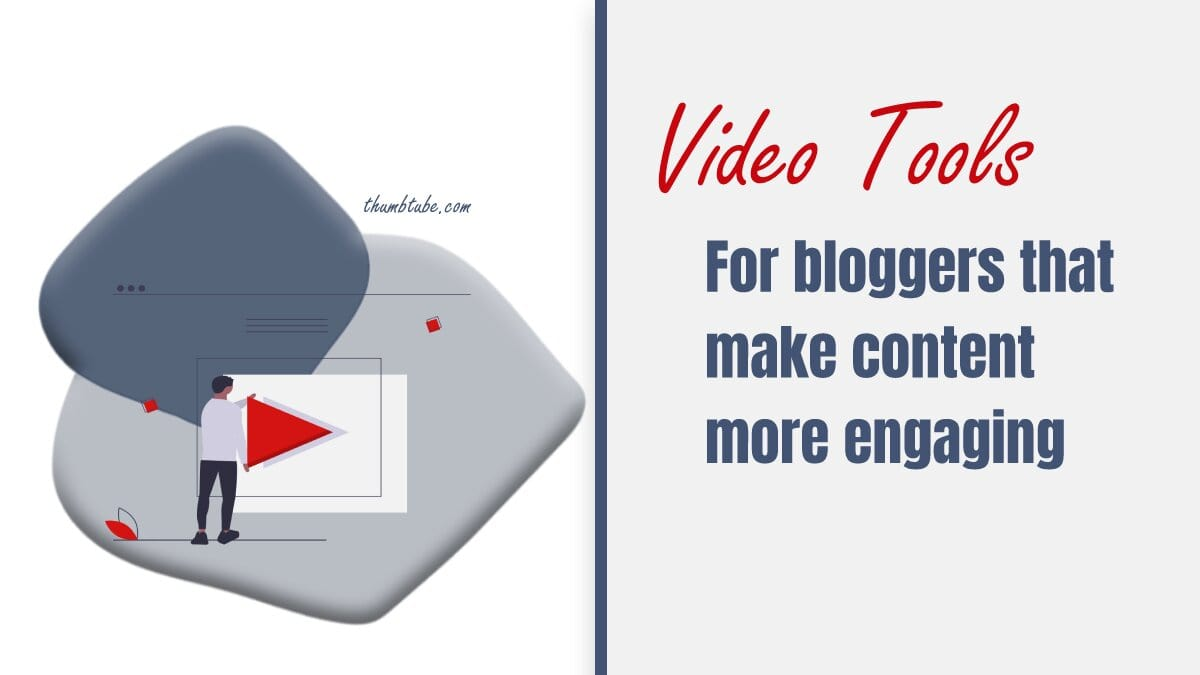 Video tools for bloggers
