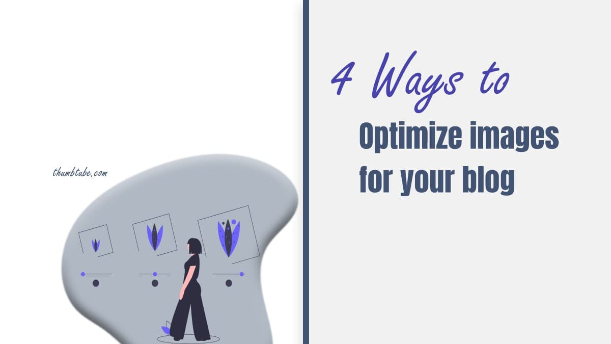4 Ways to Optimize Images for Your Blog