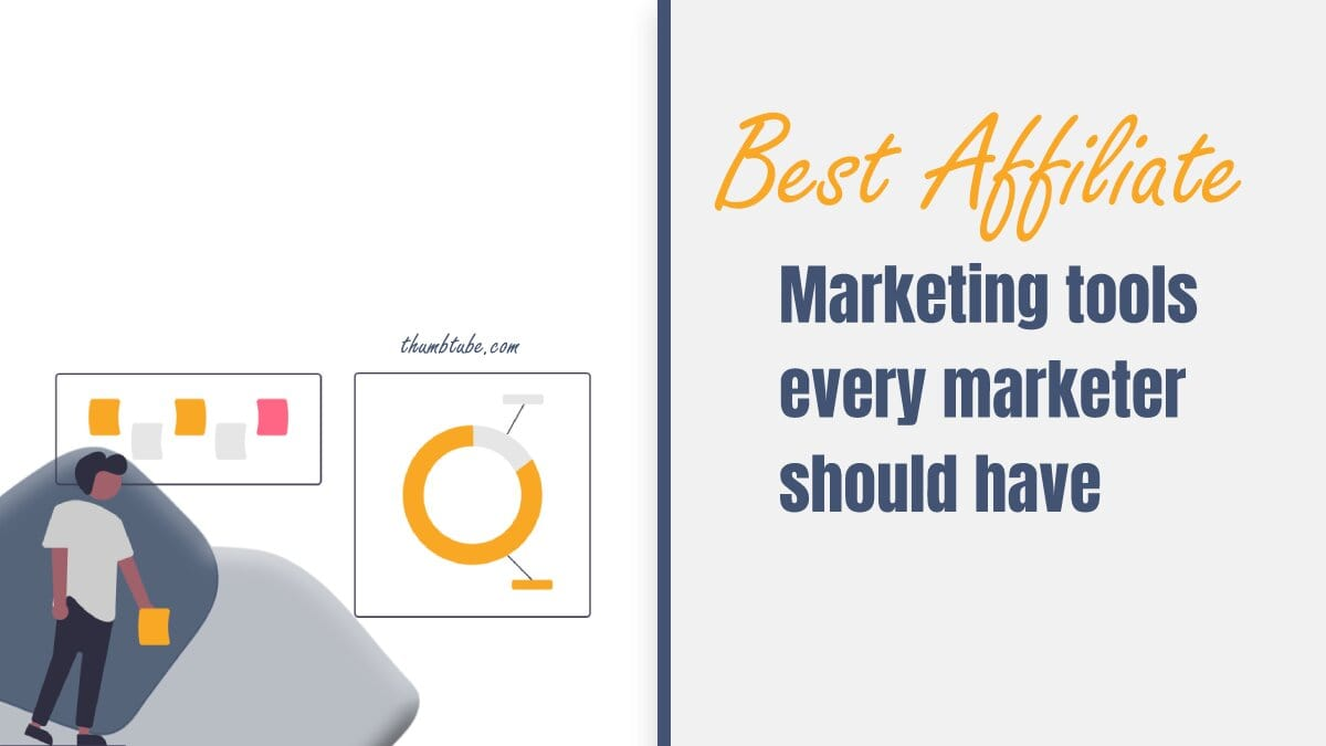 Best Affiliate Marketing Tools Every Marketer Should Have