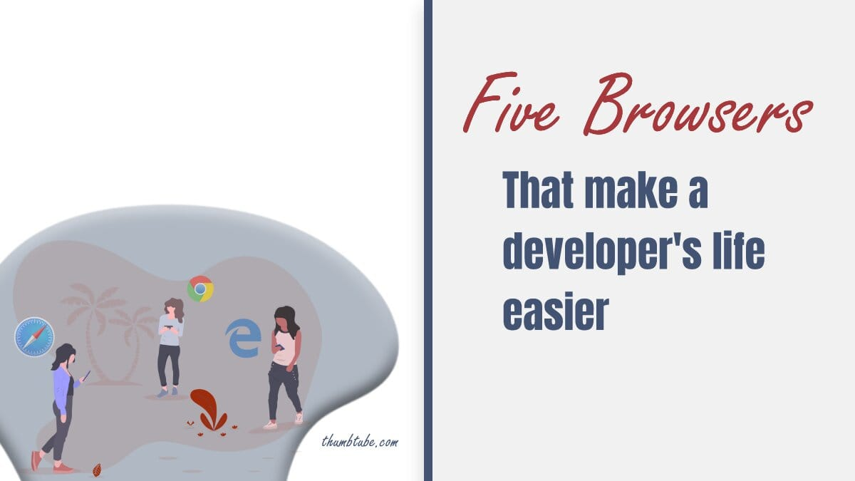 Browsers That Make a Developer's Life Easier