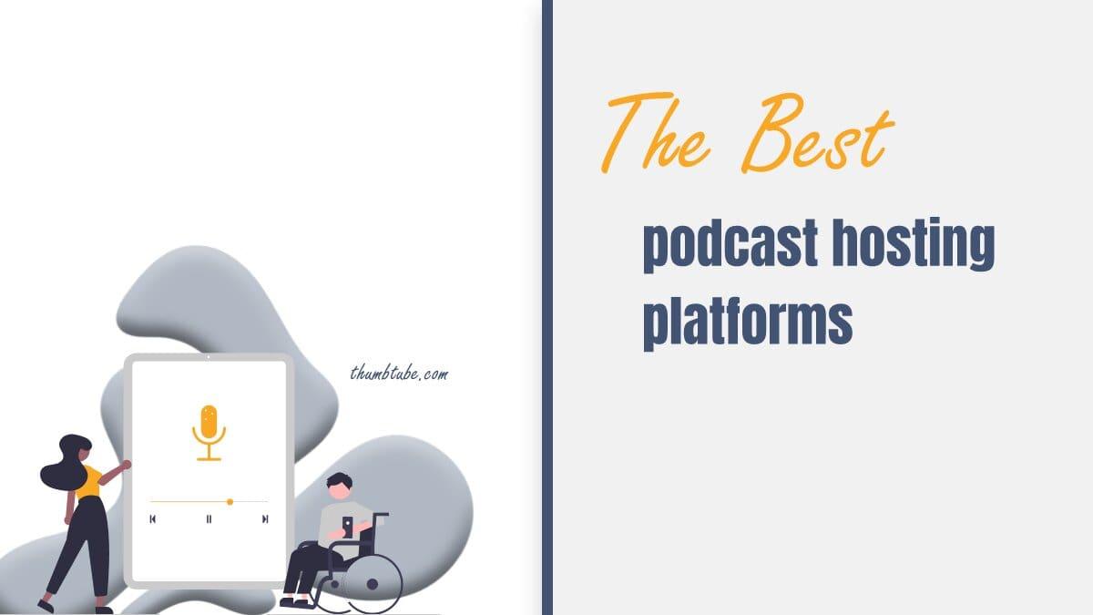 The Best Podcast Hosting Platforms