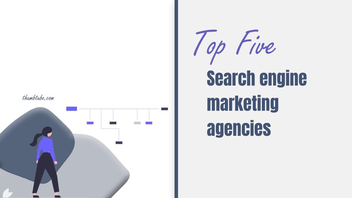 Top Five Search Engine Marketing Agencies