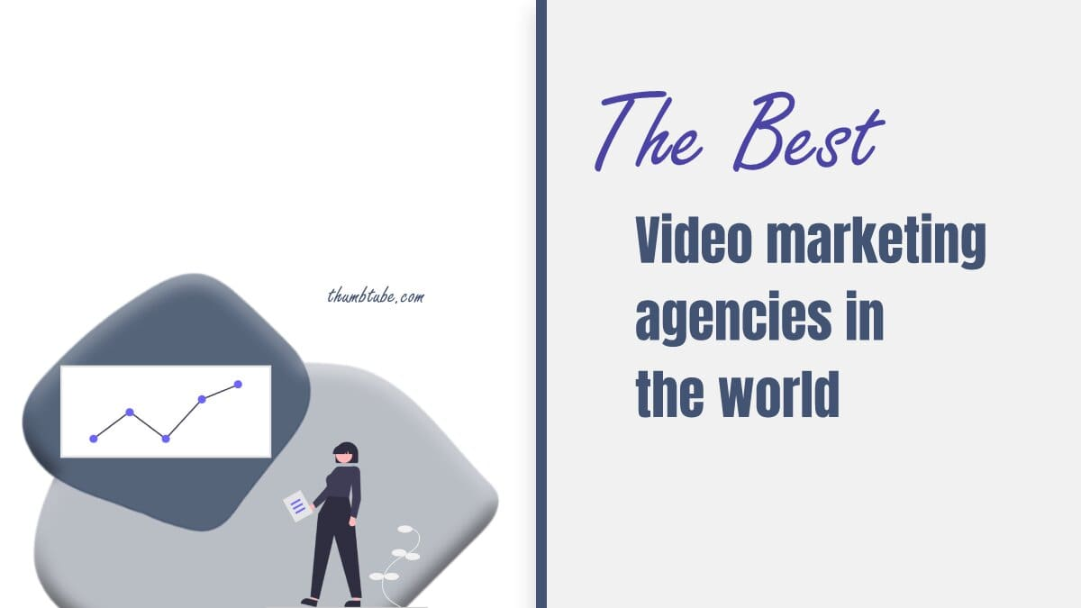 Best Video Marketing Agencies in The World