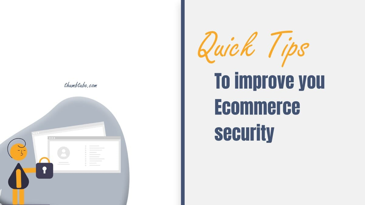 Quick Tips to Improve Your Ecommerce Security